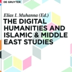 Review of The Digital Humanities and Islamic & Middle East Studies